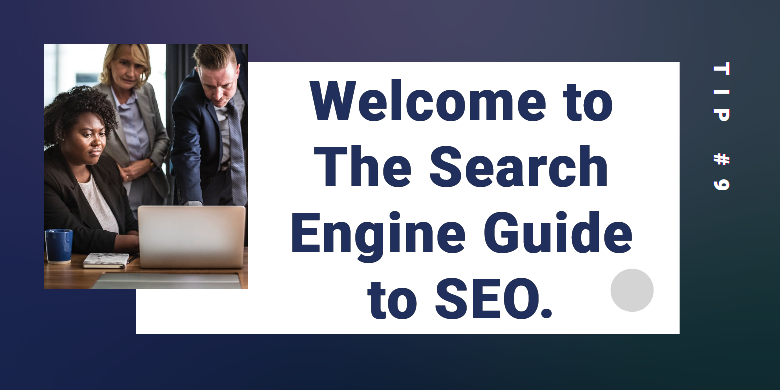 Welcome to The Search Engine Guide to SEO